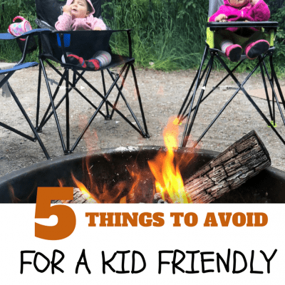5 Things to Avoid for a FUN Kid Friendly Campground!