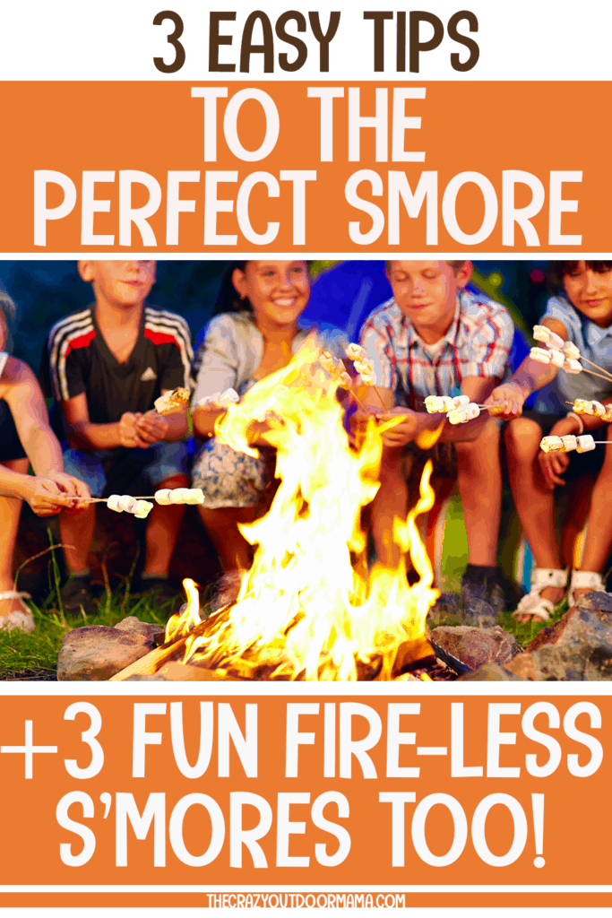 SMORE TIPS FOR CAMPING WITH KIDS OR CAMP PARITES