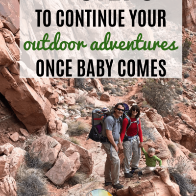 7 Steps to Teaching Your Baby to Love the Outdoors  (so that you can get back out too!)