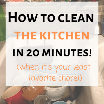 How to Clean the Kitchen (when you HATE doing it!)