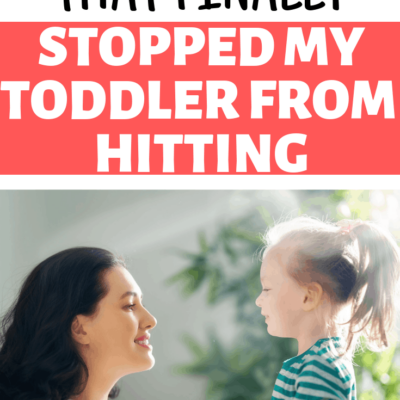 3 Easy Steps to Deal with a Toddler That Hits (Without Hitting Back or Timeout!)