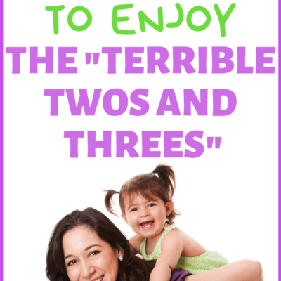 The Terrible Twos and Threes, and the One Phrase You Need to Survive It!