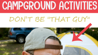 Don't Do These 13 Annoying Things At Your Next Campground!