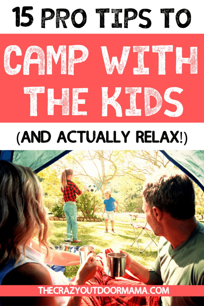 camping with kids what to pack and what to do with kids while camping