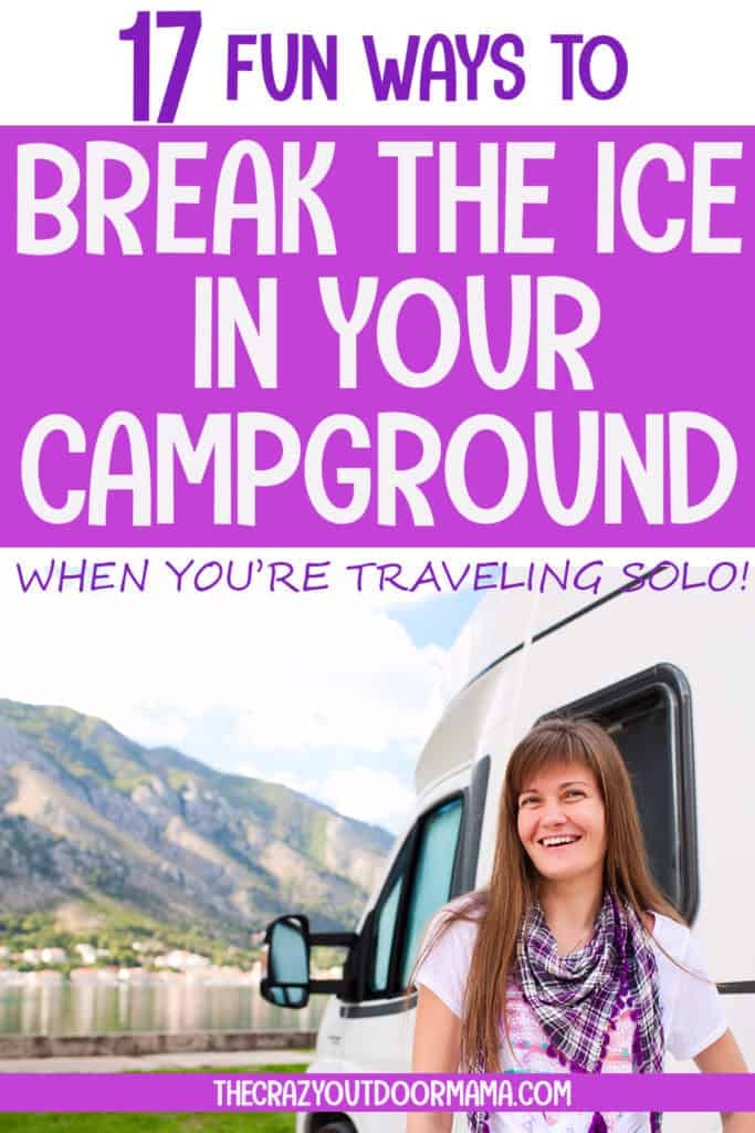 how to break the ice in campground when camping solo