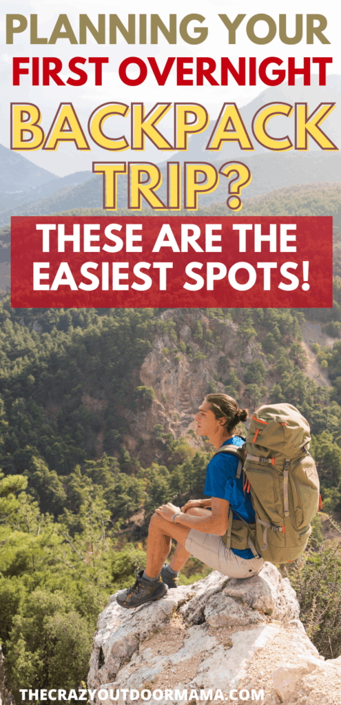 where to go for first overnight backpack trip tips and tricks