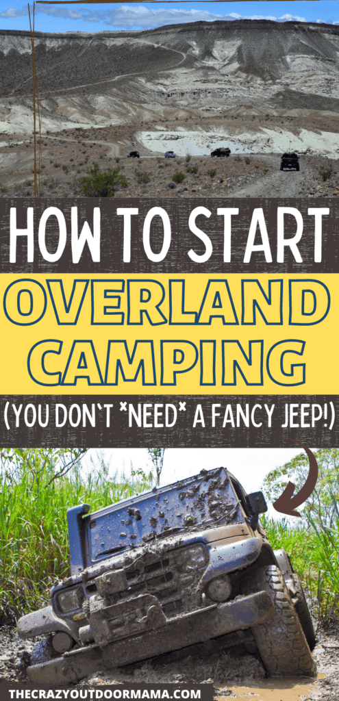 what you need to go overland camping overlanding for beginners
